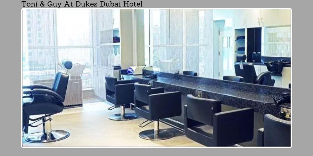 Toni Guy At Dukes Dubai Hotel